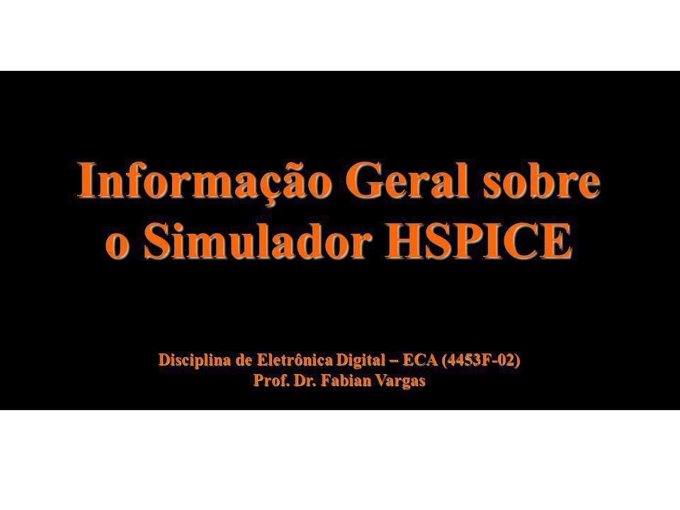Informação Geral sobre o Simulador HSPICE