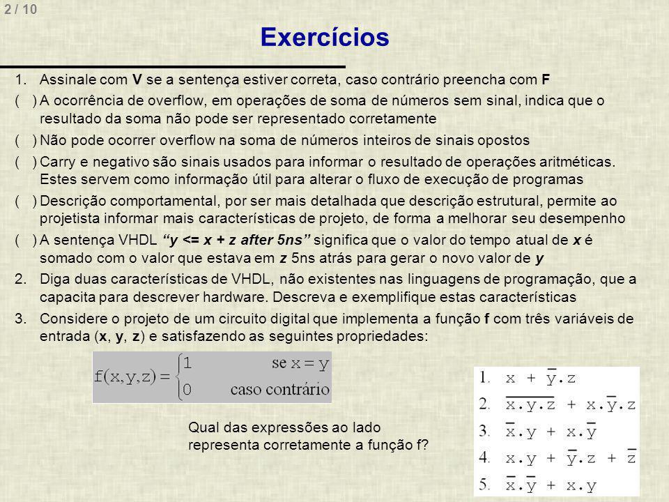 Exercícios Assinale com V se a sentença estiver correta, caso contrário preencha com F.