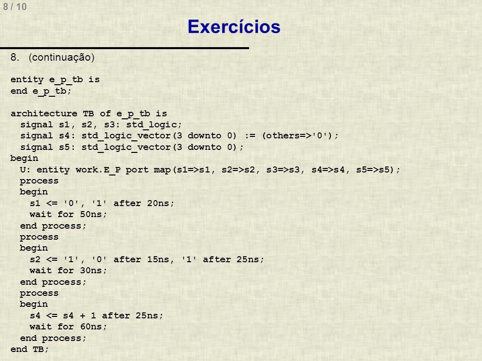 Exercícios (continuação) entity e_p_tb is end e_p_tb;