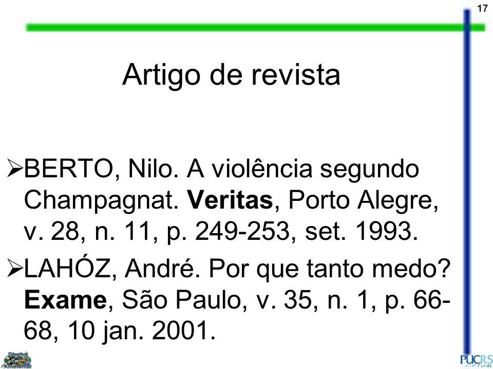 Artigo de revista BERTO, Nilo. A violência segundo Champagnat. Veritas, Porto Alegre, v. 28, n. 11, p. 249-253, set. 1993.