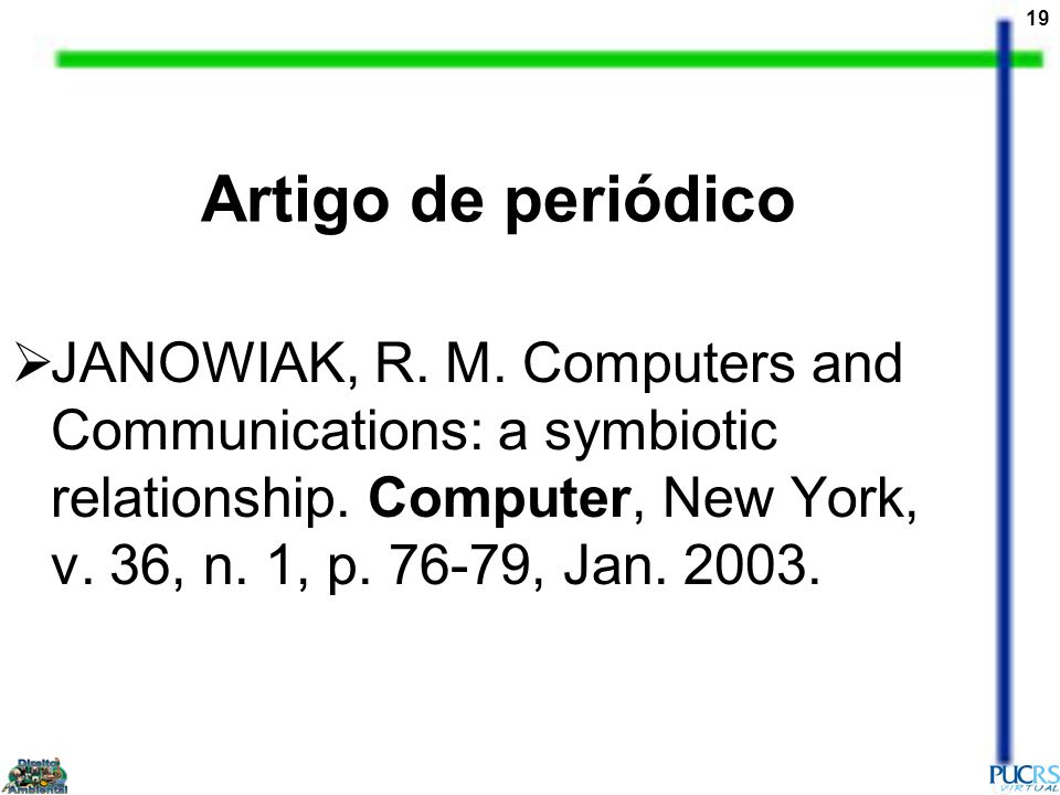 Artigo de periódico JANOWIAK, R. M. Computers and Communications: a symbiotic relationship.