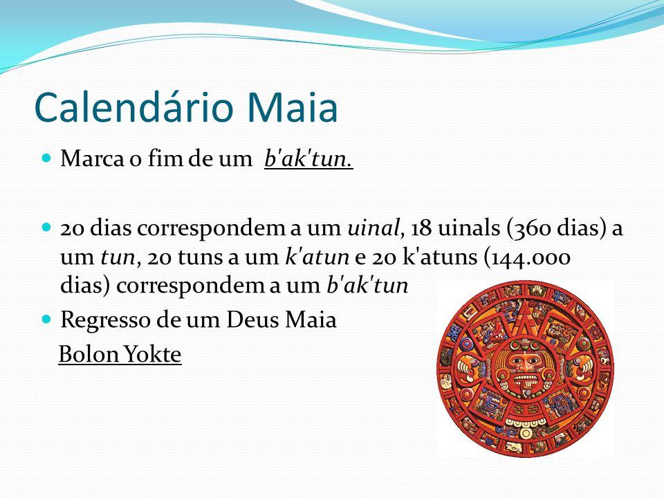 Calendário Maia Marca o fim de um b ak tun.