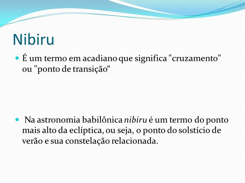 Nibiru É um termo em acadiano que significa cruzamento ou ponto de transição
