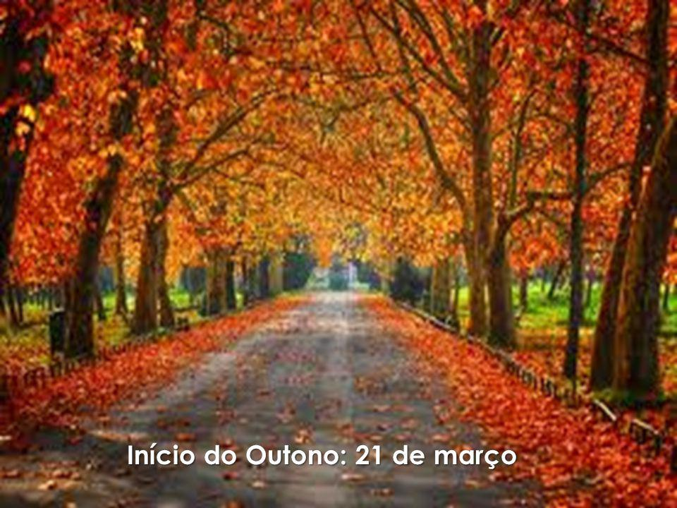 Início do Outono: 21 de março