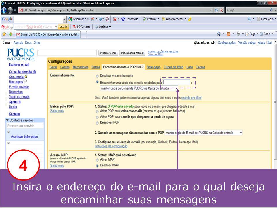 4 Insira o endereço do e-mail para o qual deseja encaminhar suas mensagens