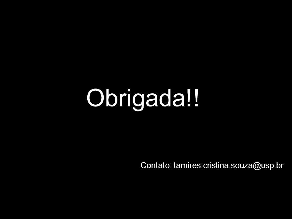 Obrigada!! Contato: tamires.cristina.souza@usp.br
