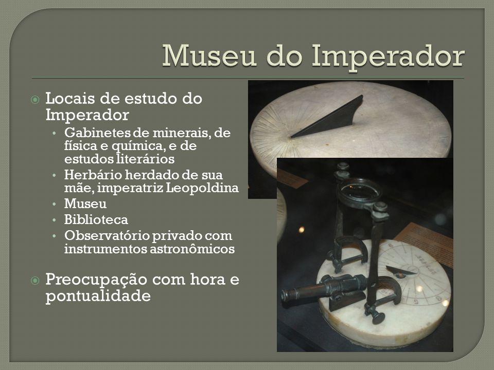 Museu do Imperador Locais de estudo do Imperador