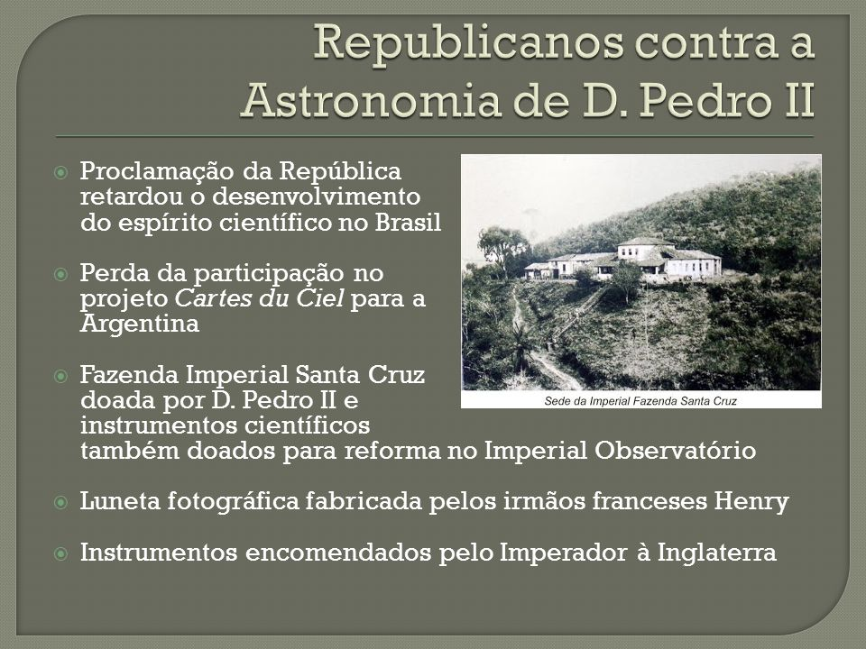 Republicanos contra a Astronomia de D. Pedro II