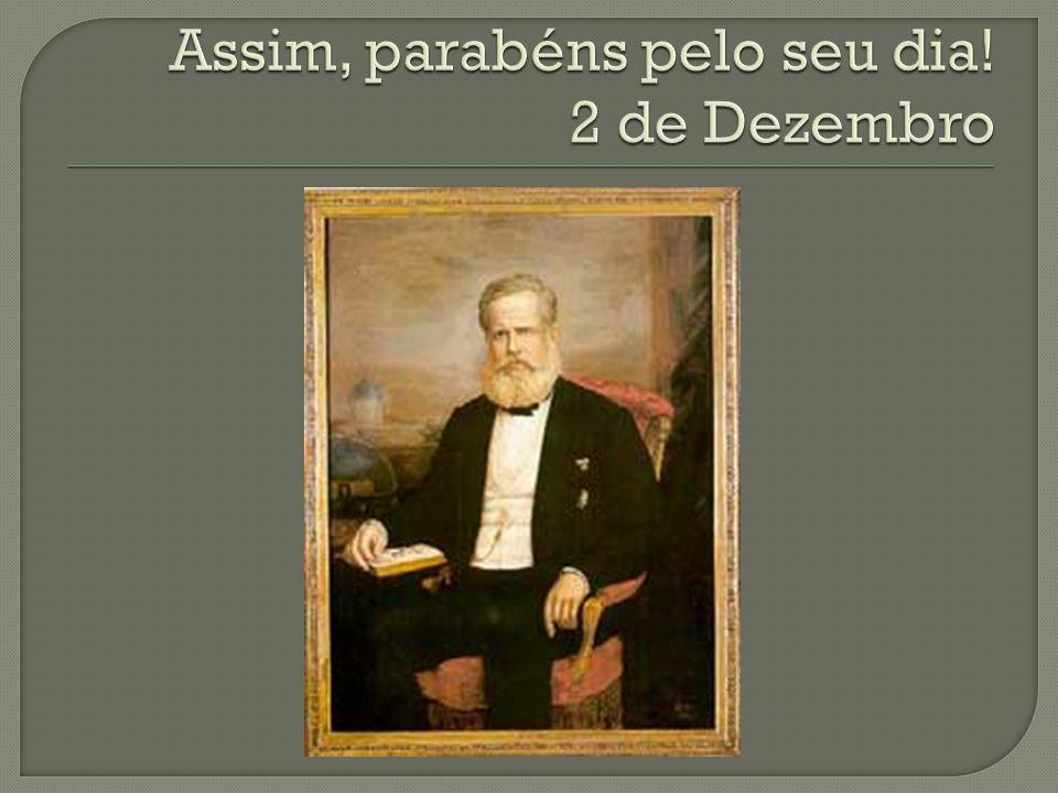 Assim, parabéns pelo seu dia! 2 de Dezembro