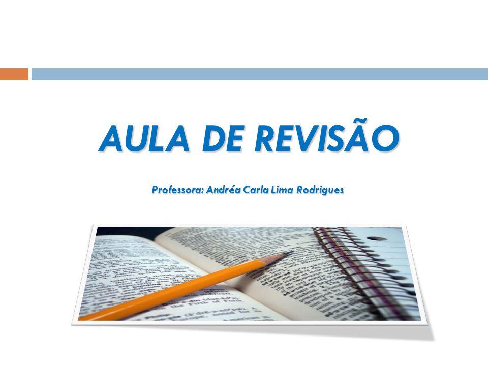 Professora: Andréa Carla Lima Rodrigues