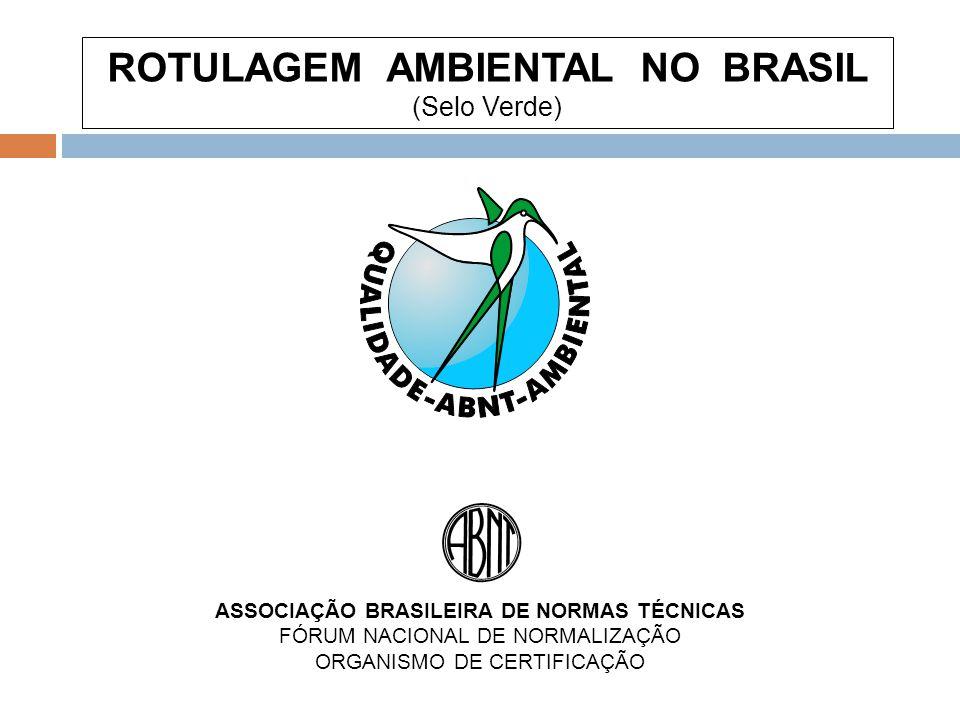 ROTULAGEM AMBIENTAL NO BRASIL ASSOCIAÇÃO BRASILEIRA DE NORMAS TÉCNICAS