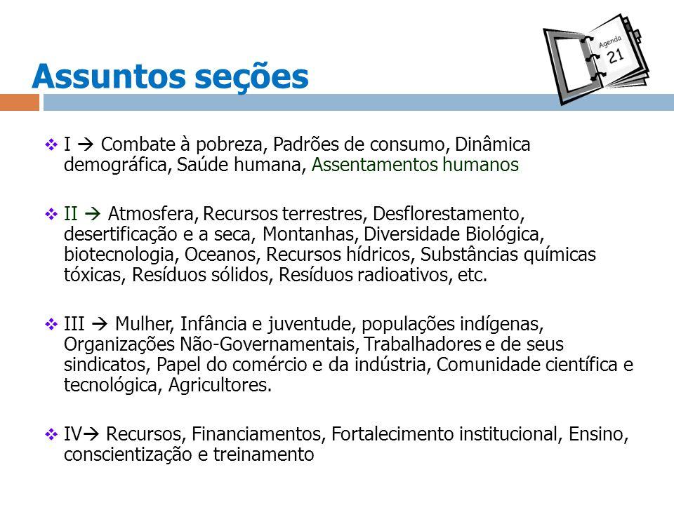 Assuntos seções I  Combate à pobreza, Padrões de consumo, Dinâmica demográfica, Saúde humana, Assentamentos humanos.