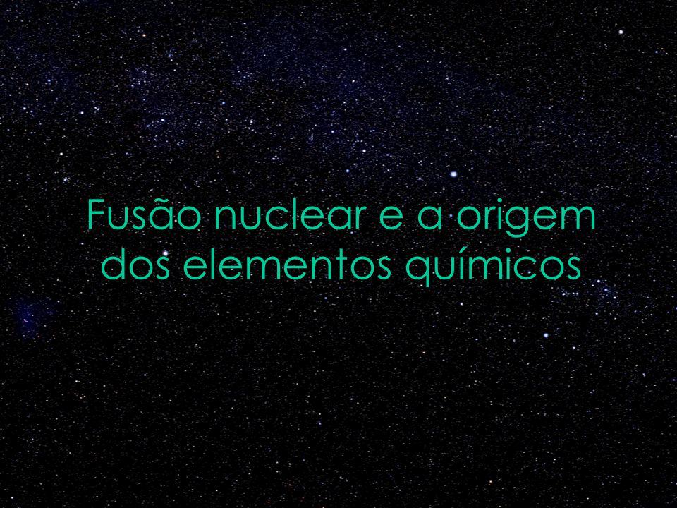 Fusão nuclear e a origem dos elementos químicos