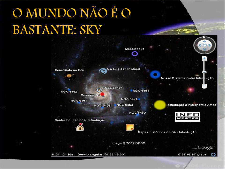 O MUNDO NÃO É O BASTANTE: SKY