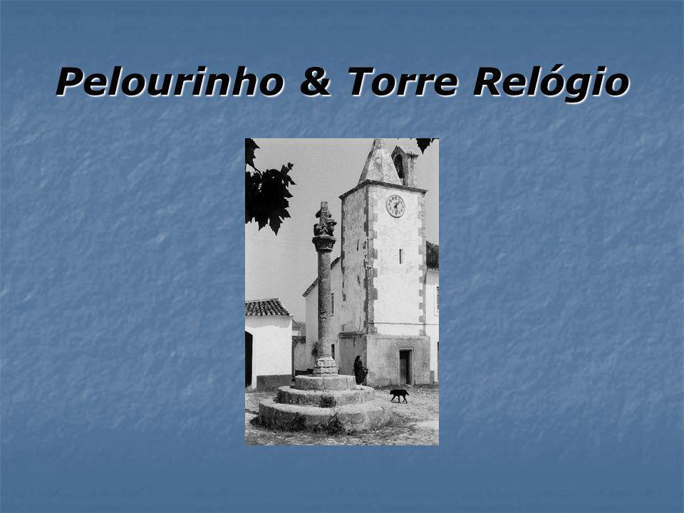 Pelourinho & Torre Relógio