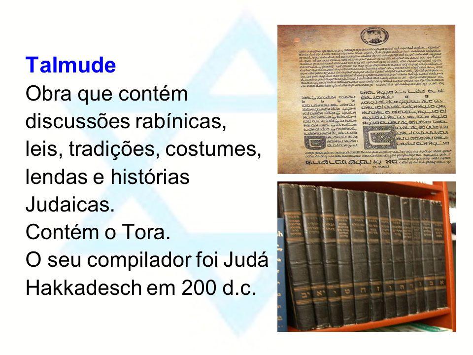 Talmude Obra que contém discussões rabínicas,