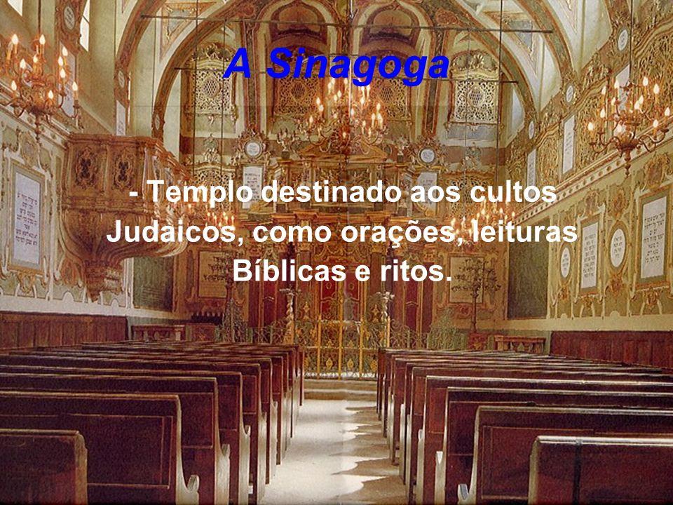 - Templo destinado aos cultos Judaicos, como orações, leituras