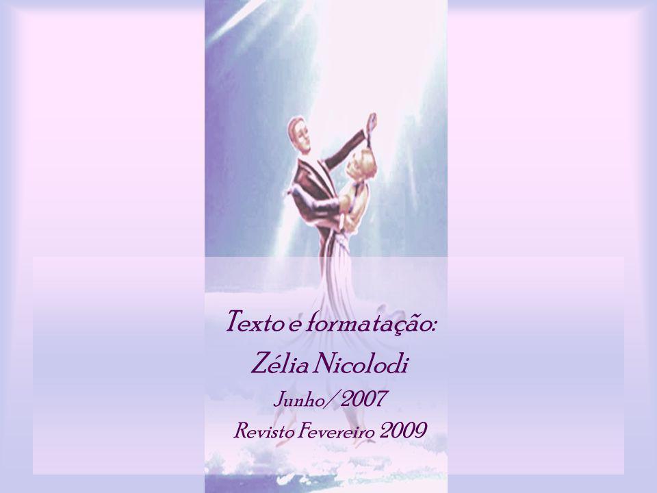 Texto e formatação: Zélia Nicolodi Junho/ 2007 Revisto Fevereiro 2009