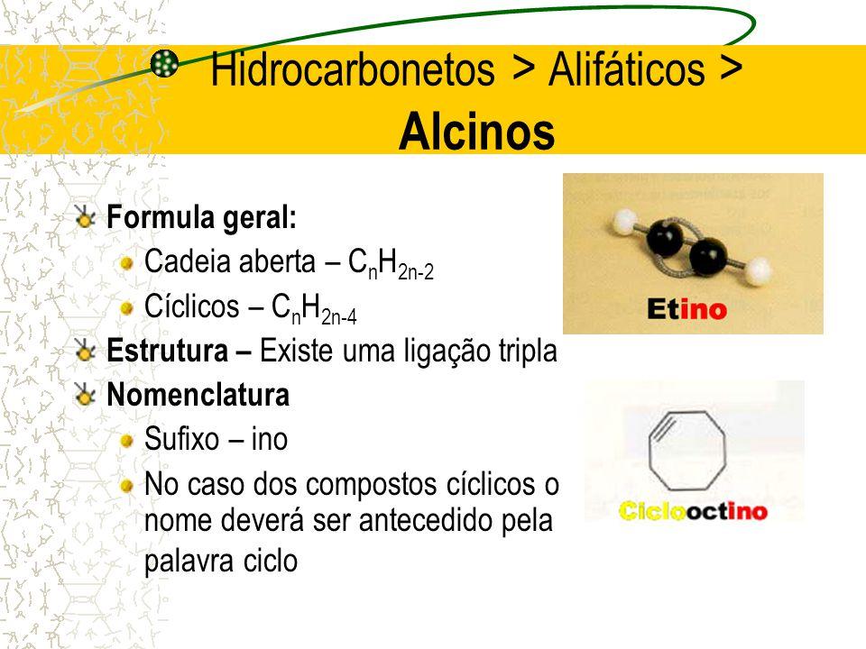 Hidrocarbonetos > Alifáticos > Alcinos