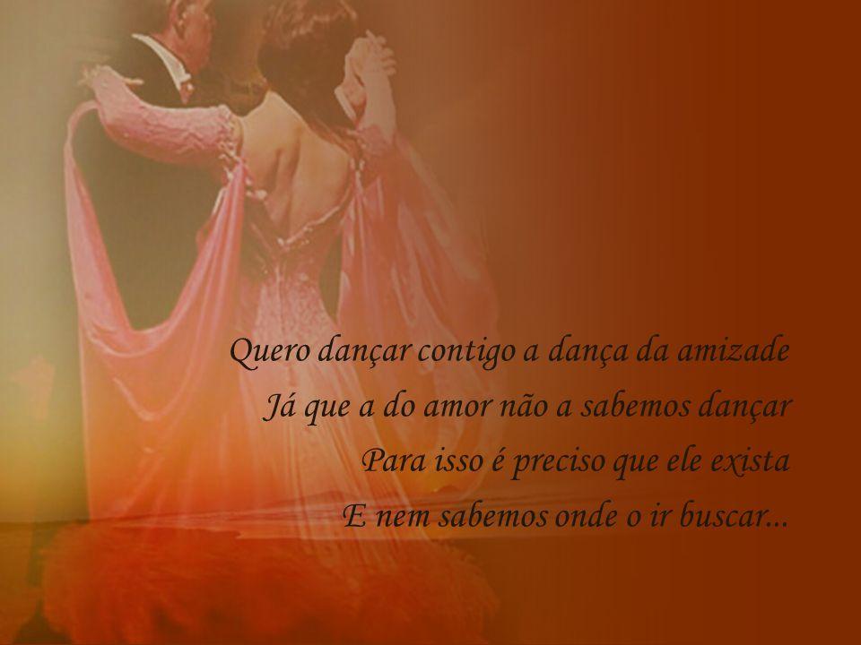 Quero dançar contigo a dança da amizade