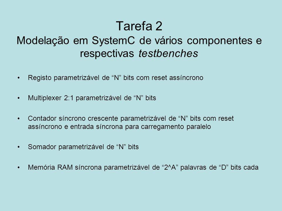 Tarefa 2 Modelação em SystemC de vários componentes e respectivas testbenches