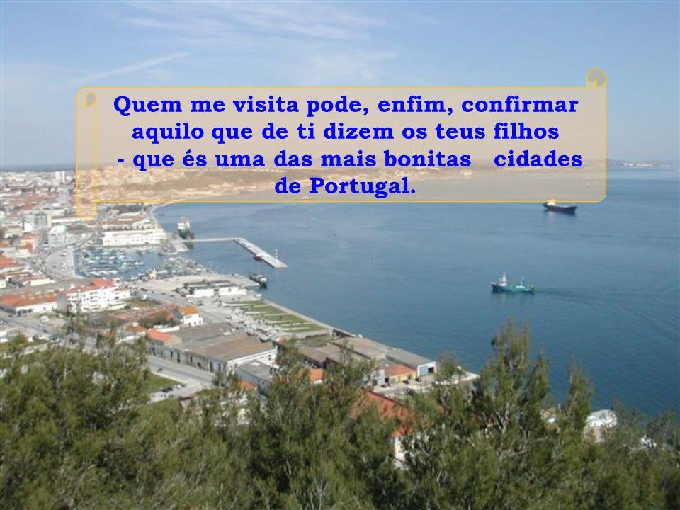 - que és uma das mais bonitas cidades de Portugal.
