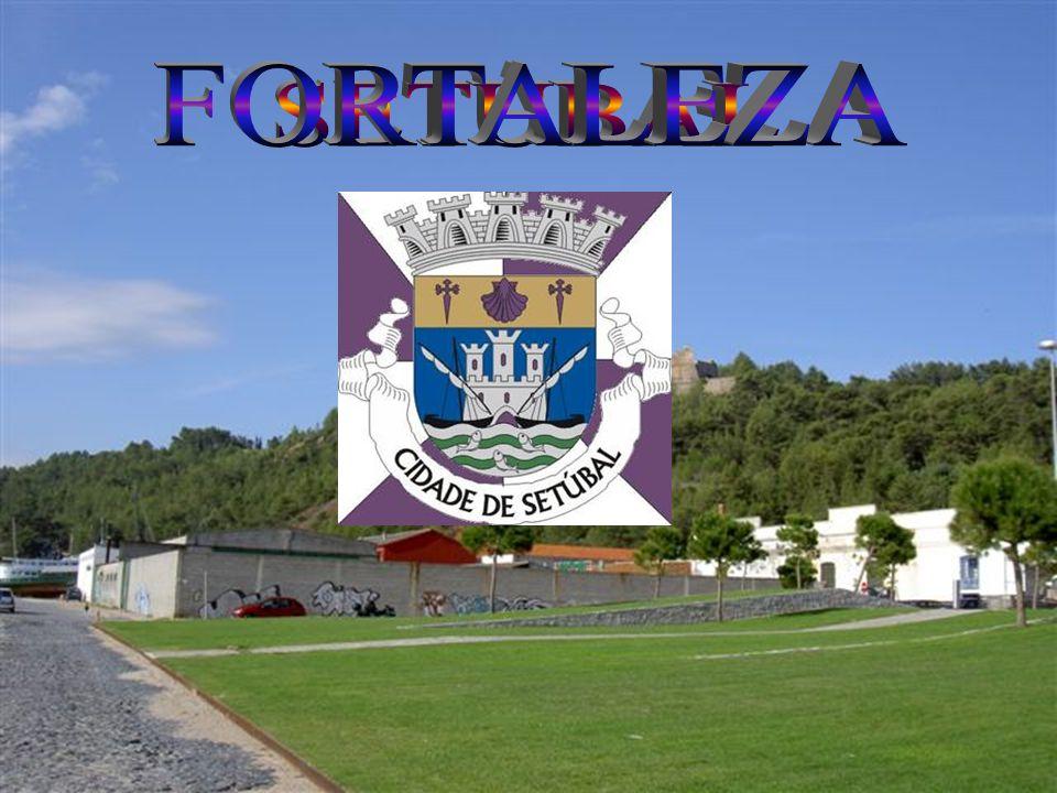FORTALEZA SETÚBAL
