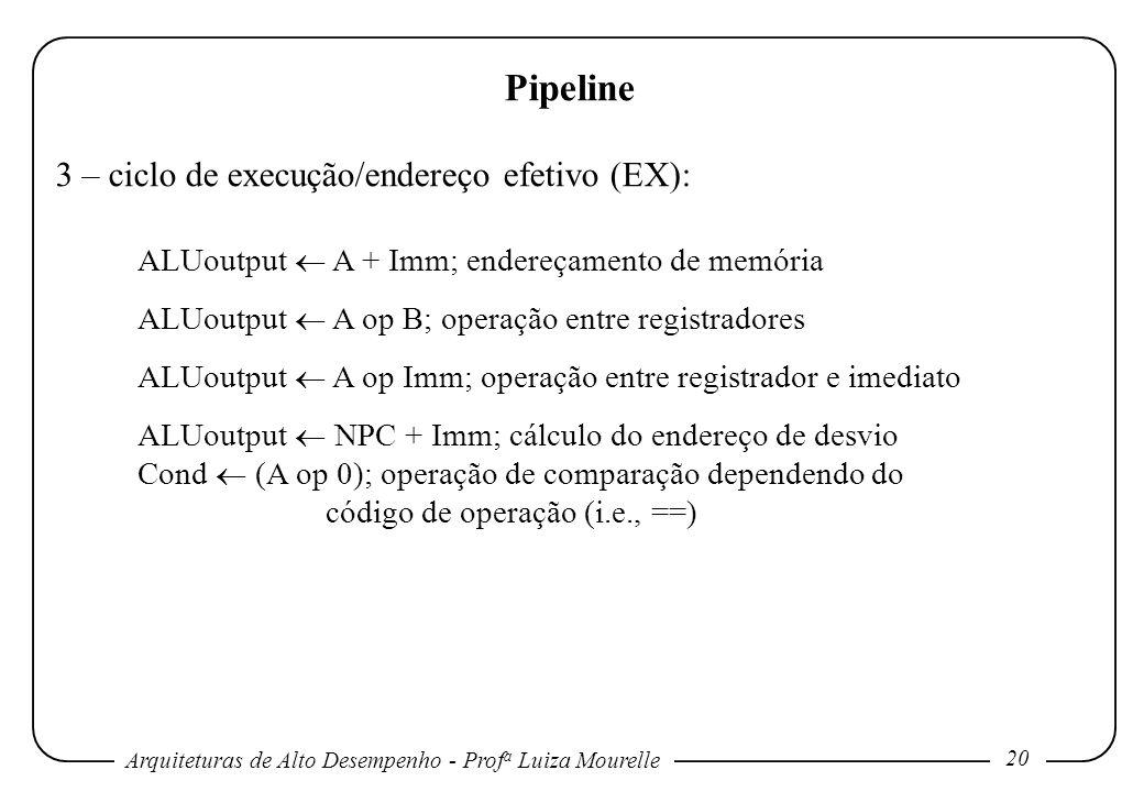 Pipeline 3 – ciclo de execução/endereço efetivo (EX):