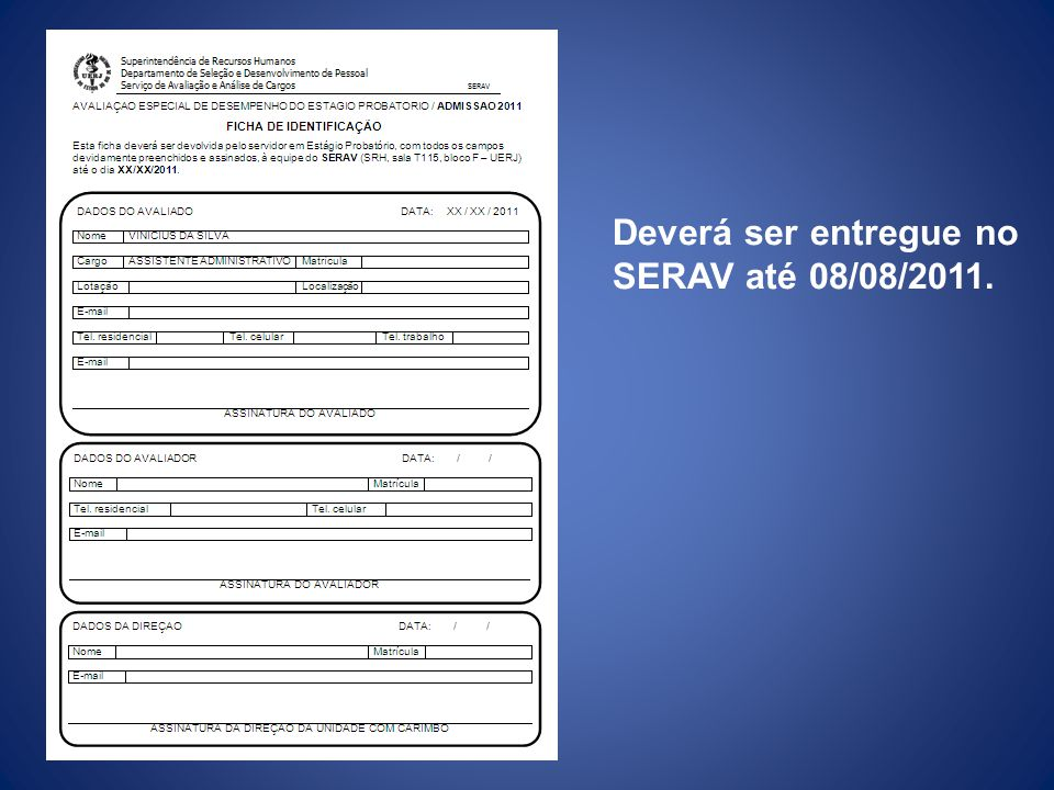 Deverá ser entregue no SERAV até 08/08/2011.