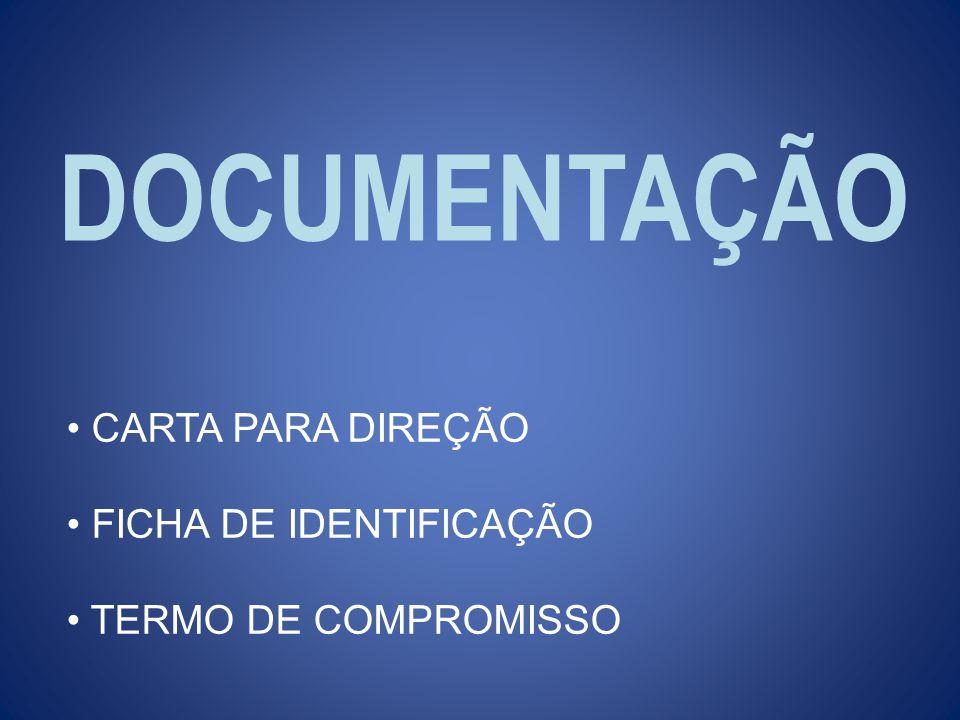 DOCUMENTAÇÃO CARTA PARA DIREÇÃO FICHA DE IDENTIFICAÇÃO
