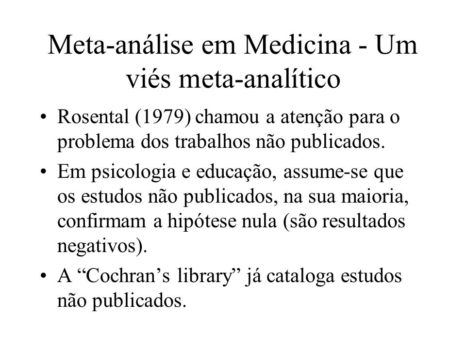 Meta-análise em Medicina - Um viés meta-analítico