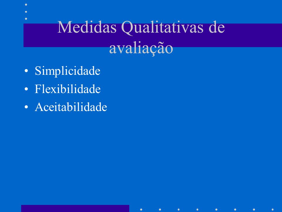 Medidas Qualitativas de avaliação