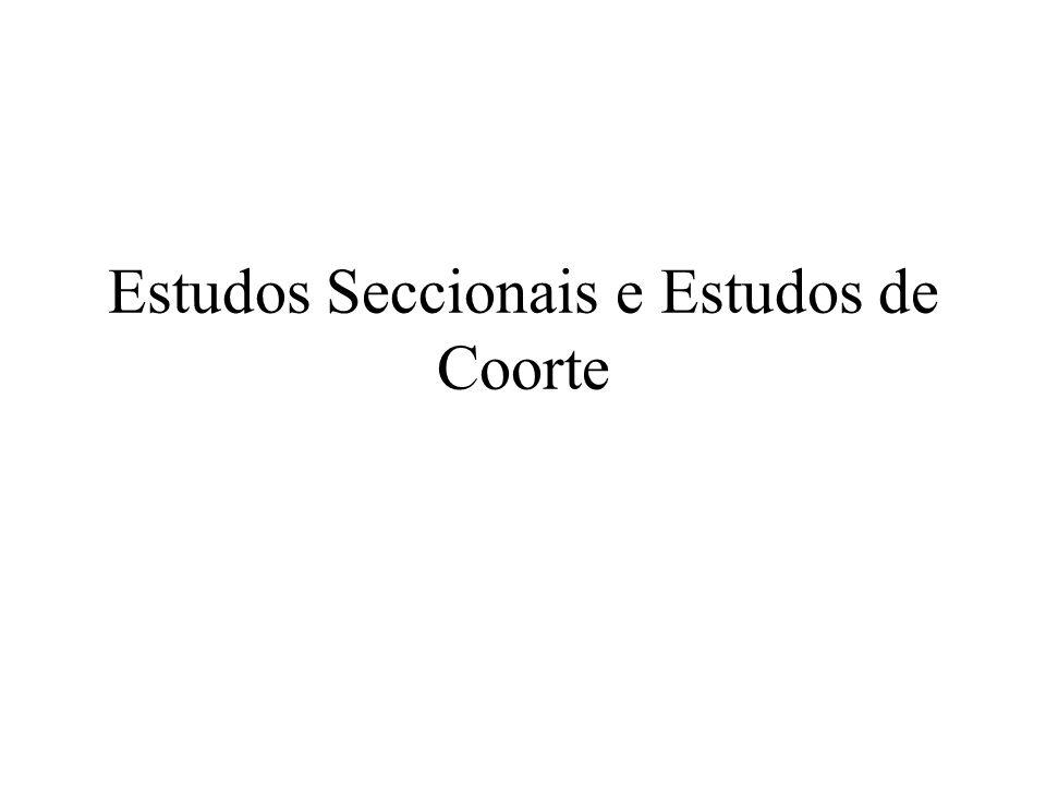 Estudos Seccionais e Estudos de Coorte