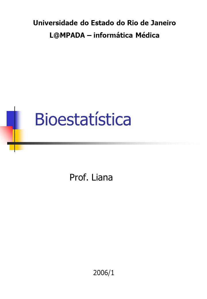 Universidade do Estado do Rio de Janeiro L@MPADA – informática Médica