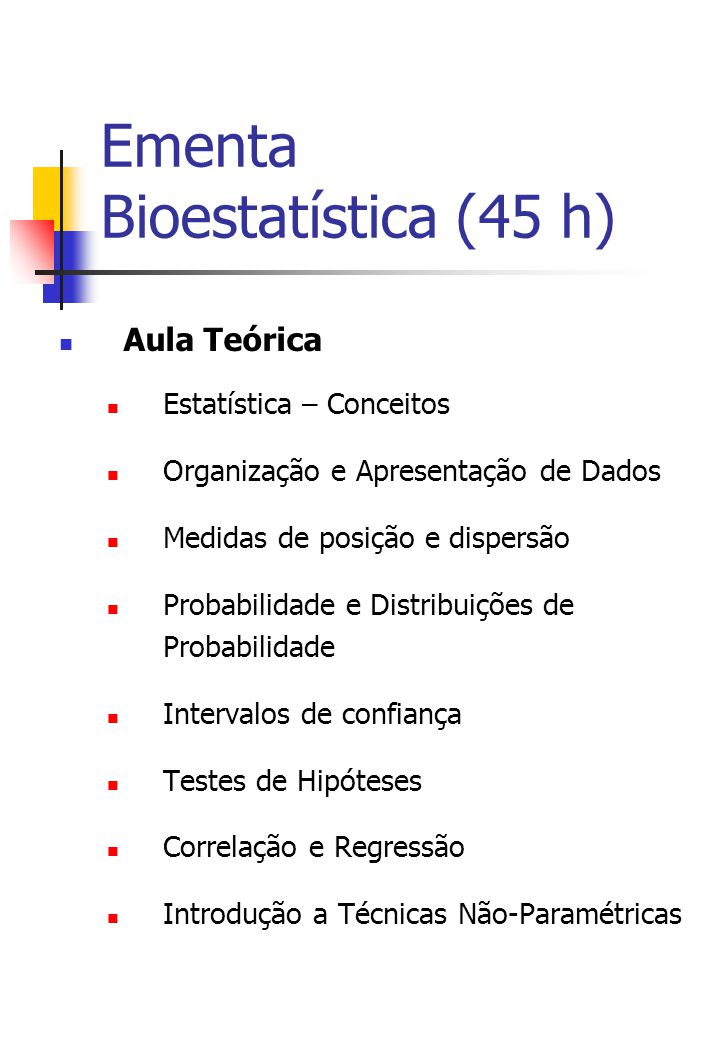 Ementa Bioestatística (45 h)