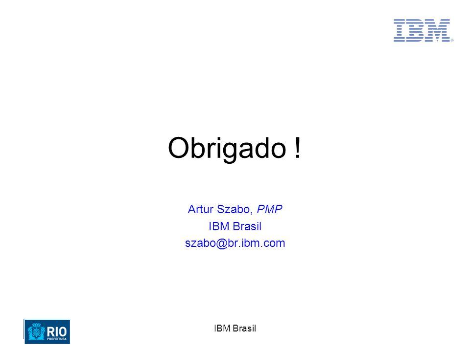 Artur Szabo, PMP IBM Brasil szabo@br.ibm.com