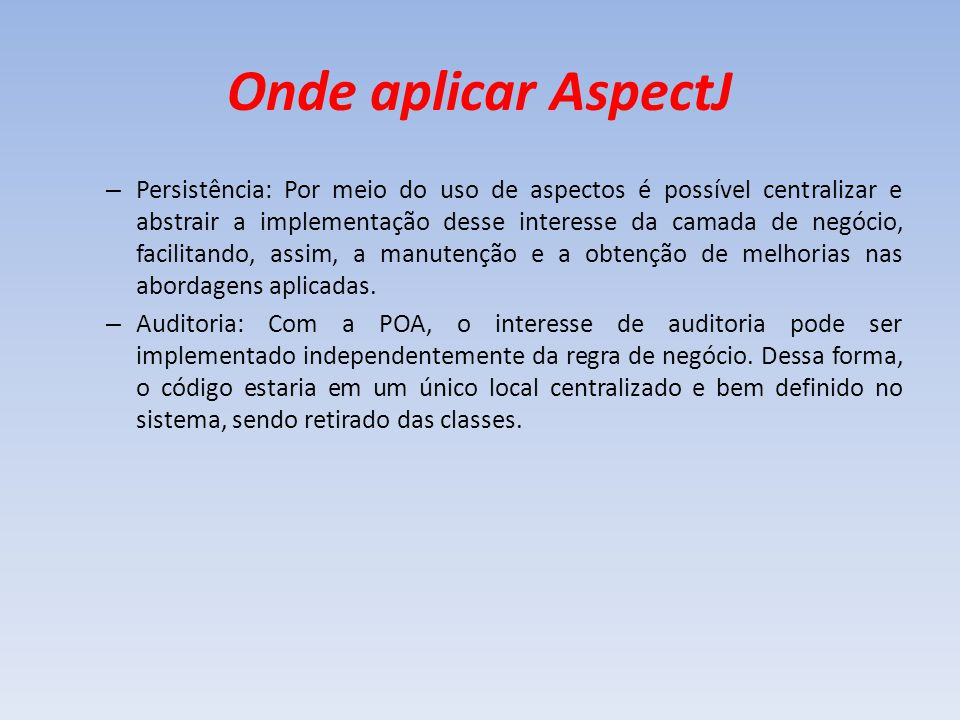 Onde aplicar AspectJ