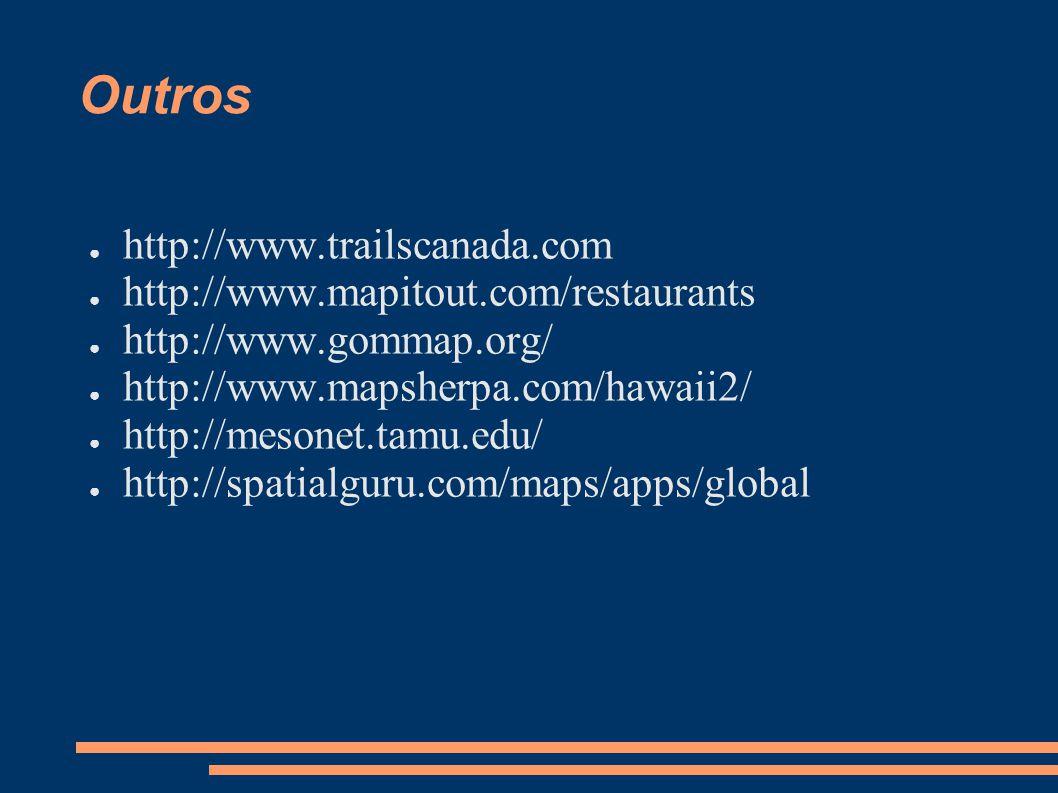 Outros http://www.trailscanada.com http://www.mapitout.com/restaurants