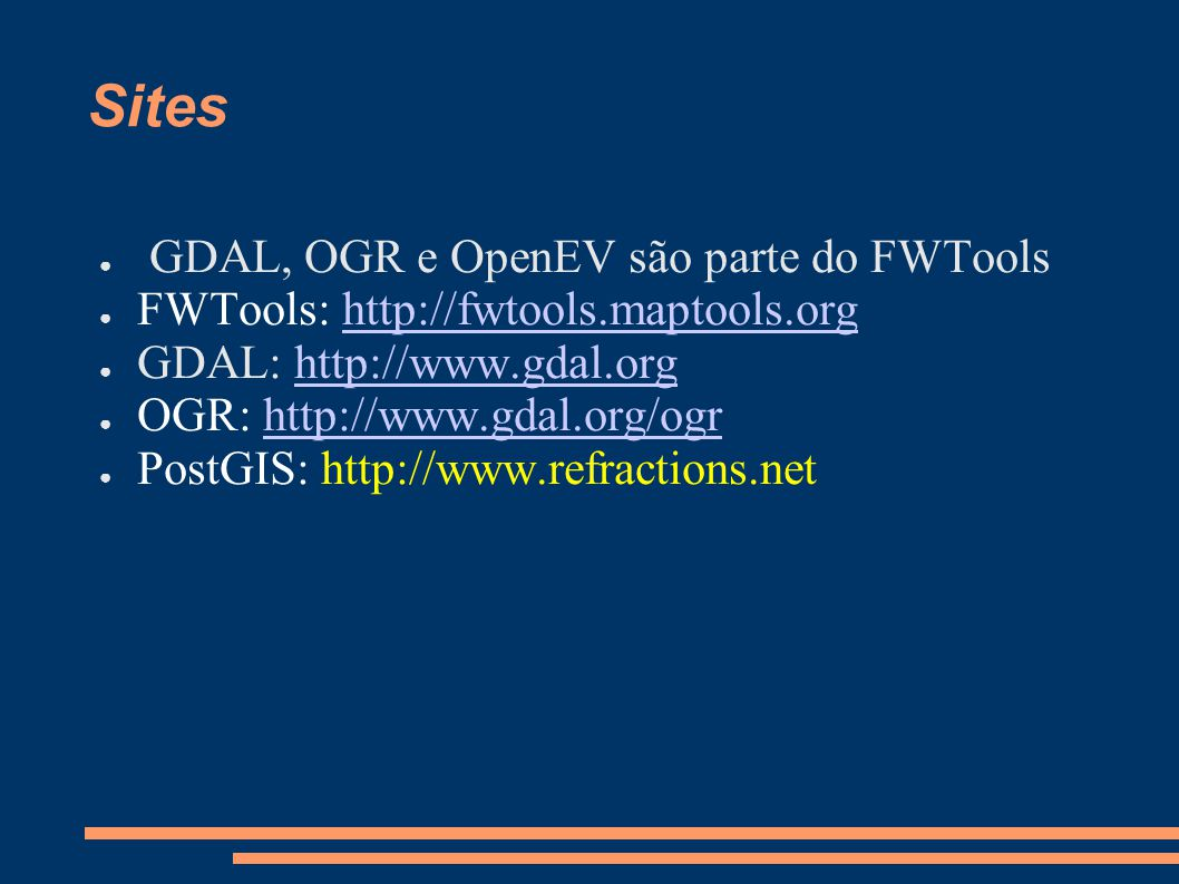 Sites GDAL, OGR e OpenEV são parte do FWTools