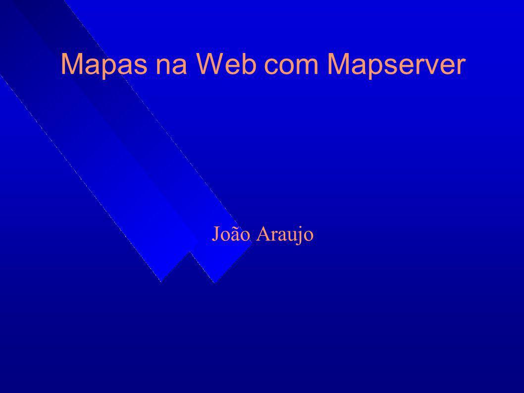 Mapas na Web com Mapserver