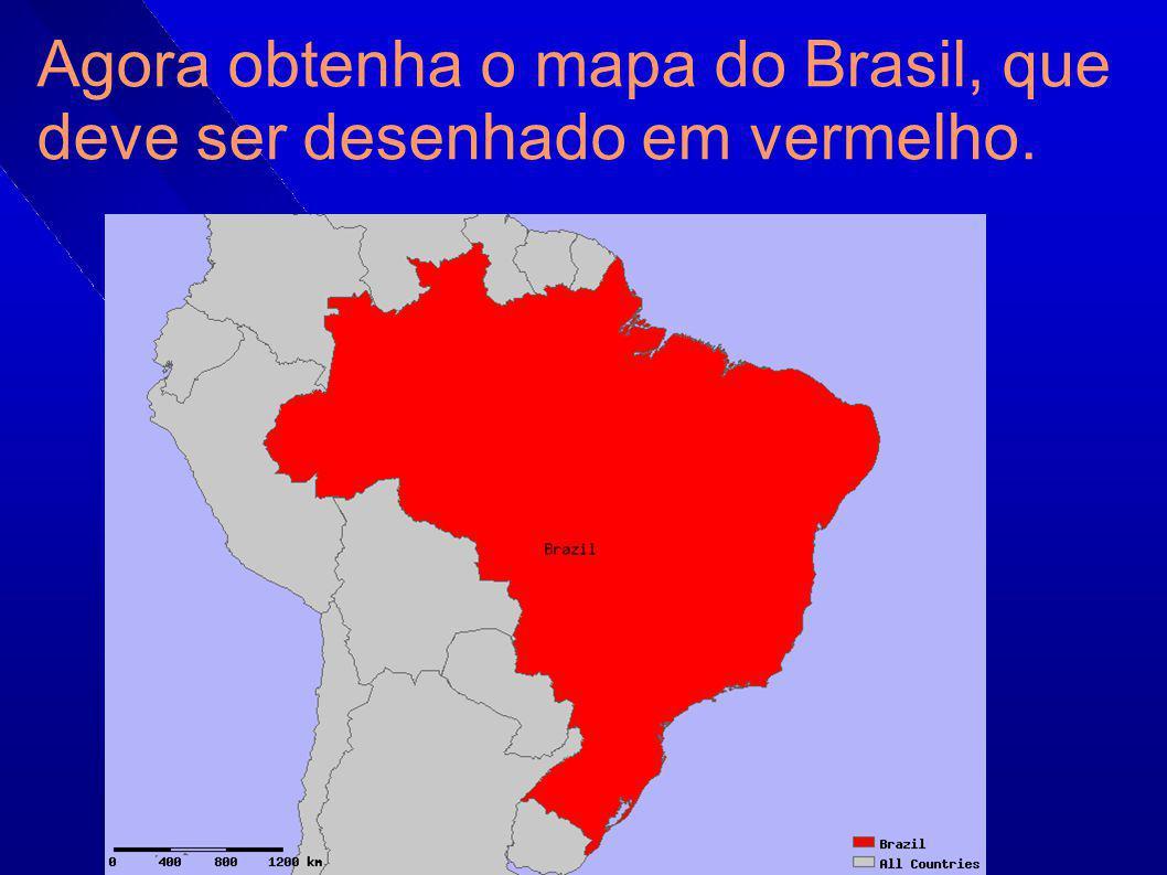 Agora obtenha o mapa do Brasil, que deve ser desenhado em vermelho.