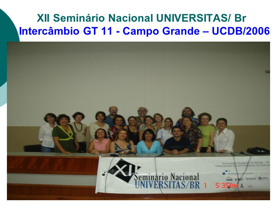 XII Seminário Nacional UNIVERSITAS/ Br Intercâmbio GT 11 - Campo Grande – UCDB/2006