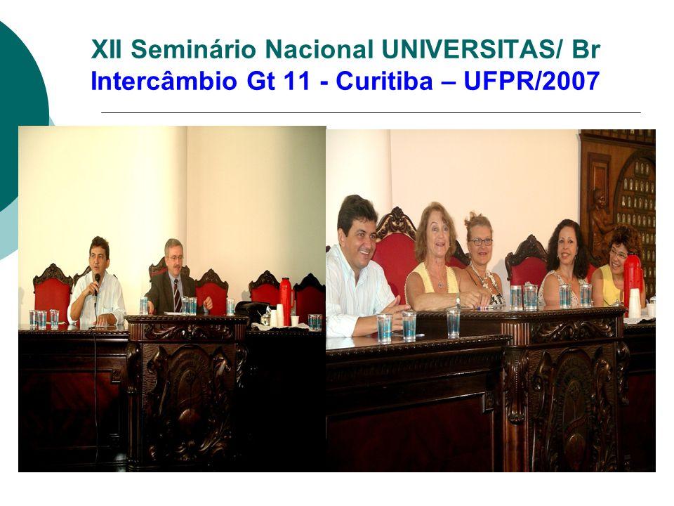 XII Seminário Nacional UNIVERSITAS/ Br Intercâmbio Gt 11 - Curitiba – UFPR/2007