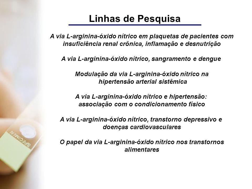 Linhas de Pesquisa A via L-arginina-óxido nítrico em plaquetas de pacientes com. insuficiência renal crônica, inflamação e desnutrição.