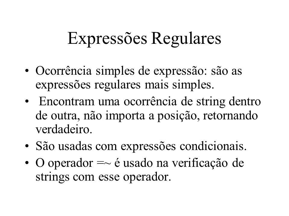 Expressões Regulares Ocorrência simples de expressão: são as expressões regulares mais simples.