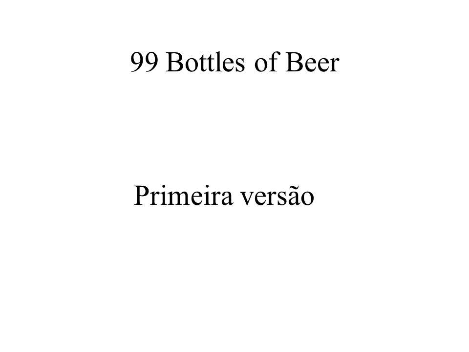 99 Bottles of Beer Primeira versão