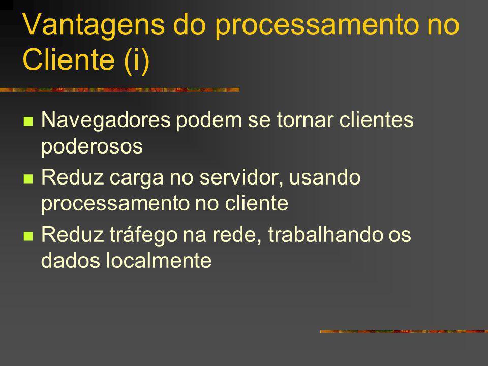 Vantagens do processamento no Cliente (i)