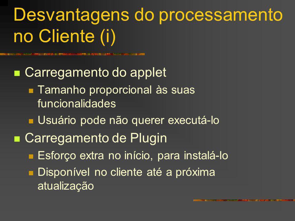Desvantagens do processamento no Cliente (i)
