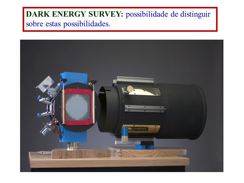 DARK ENERGY SURVEY: possibilidade de distinguir