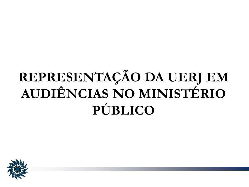 REPRESENTAÇÃO DA UERJ EM AUDIÊNCIAS NO MINISTÉRIO PÚBLICO